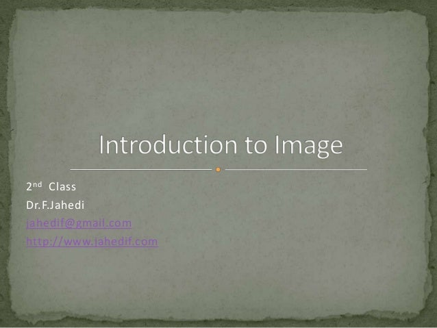 2 nd Class Dr.F.Jahedi jahedif@gmail.com http://www.jahedif.com