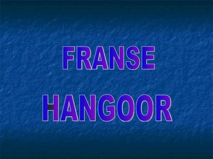 FRANSE HANGOOR
