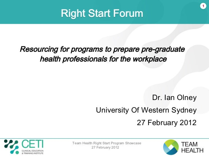 1           Right Start ForumResourcing for programs to prepare pre-graduate     health professionals for the workplace   ...
