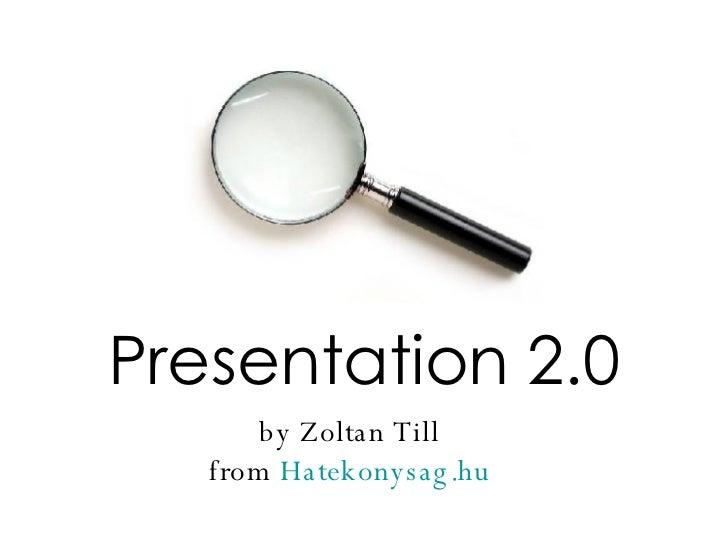 by Zoltan Till from  Hatekonysag.hu Presentation 2.0