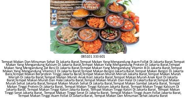 085101 333 601 Tempat Makan Dan Minuman Sehat Di Jakarta Barat,Tempat Makan Yang Mengandung Asam Follat Di Jakarta Barat,T...