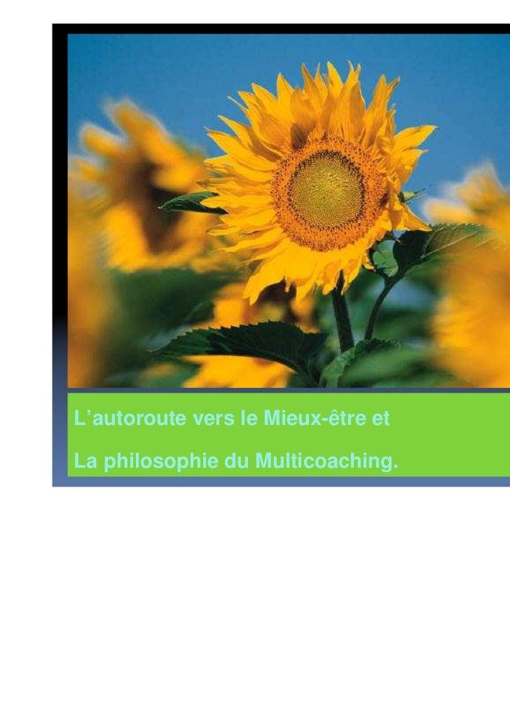 28 Juin 2008 Atelier : Leadership clef du successL'autoroute vers le Mieux-être etLa philosophie du Multicoaching.