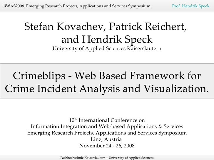 Crimeblips - Web Based Framework for Crime Incident Analysis and Visualization. Stefan Kovachev, Patrick Reichert,  and He...