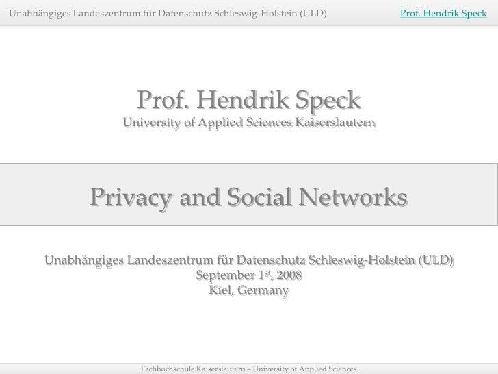 Unabhängiges Landeszentrum für Datenschutz Schleswig-Holstein (ULD)                         Prof. Hendrik Speck           ...