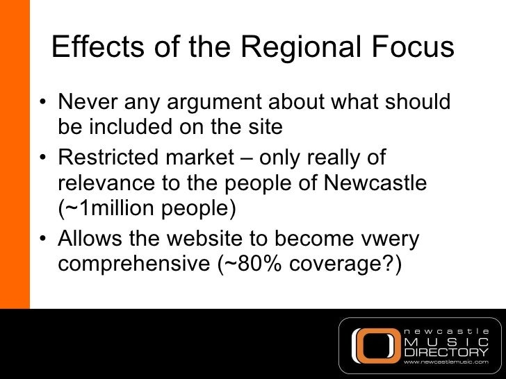 Effects of the Regional Focus <ul><li>Never any argument about what should be included on the site </li></ul><ul><li>Restr...