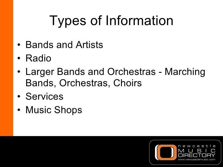 Types of Information <ul><li>Bands and Artists </li></ul><ul><li>Radio </li></ul><ul><li>Larger Bands and Orchestras - Mar...