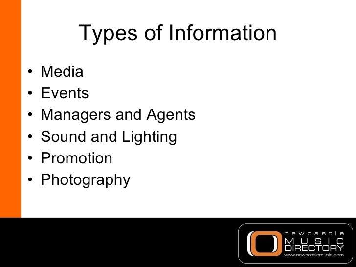 Types of Information <ul><li>Media </li></ul><ul><li>Events  </li></ul><ul><li>Managers and Agents </li></ul><ul><li>Sound...