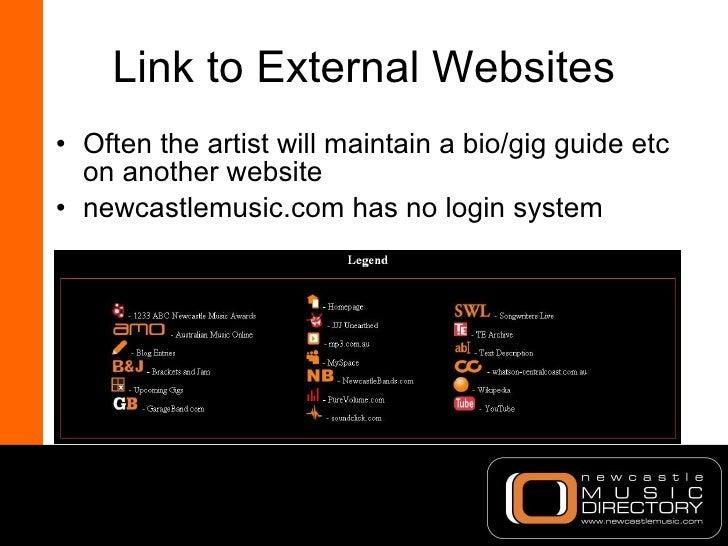 Link to External Websites <ul><li>Often the artist will maintain a bio/gig guide etc on another website </li></ul><ul><li>...
