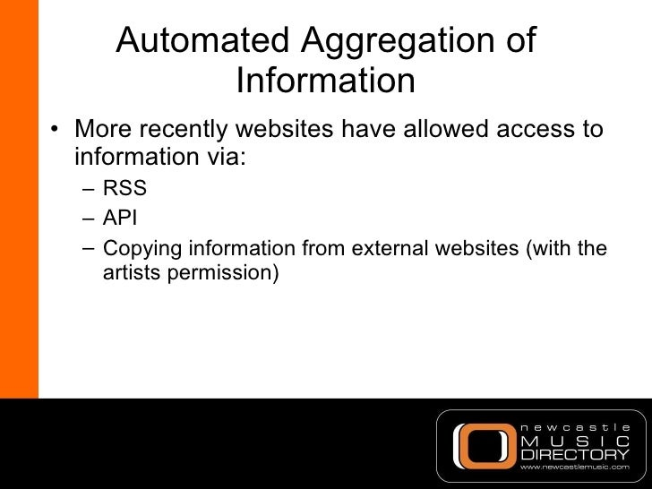 Automated Aggregation of Information <ul><li>More recently websites have allowed access to information via: </li></ul><ul>...