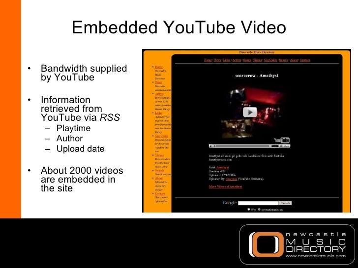 Embedded YouTube Video <ul><li>Bandwidth supplied by YouTube </li></ul><ul><li>Information retrieved from YouTube via  RSS...