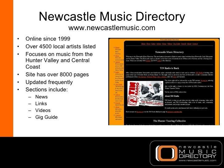 Newcastle Music Directory www.newcastlemusic.com <ul><li>Online since 1999 </li></ul><ul><li>Over 4500 local artists liste...