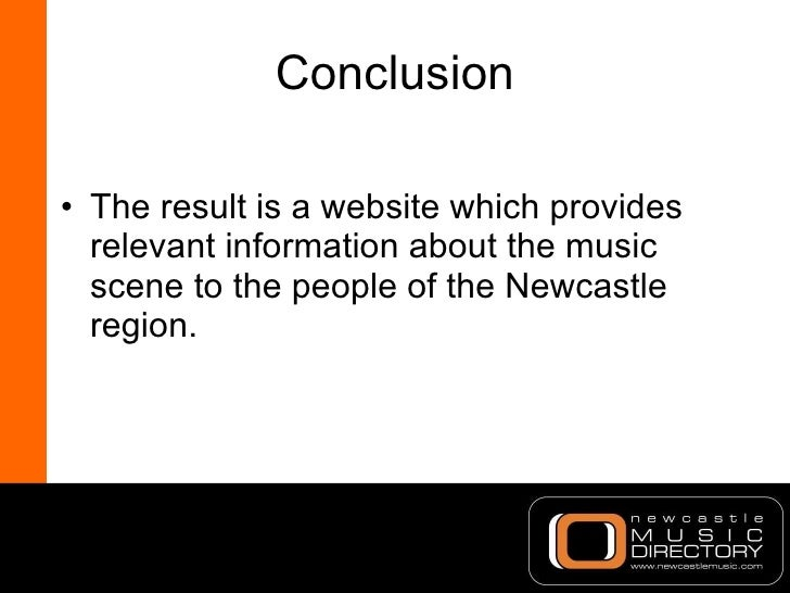 Conclusion <ul><li>The result is a website which provides relevant information about the music scene to the people of the ...