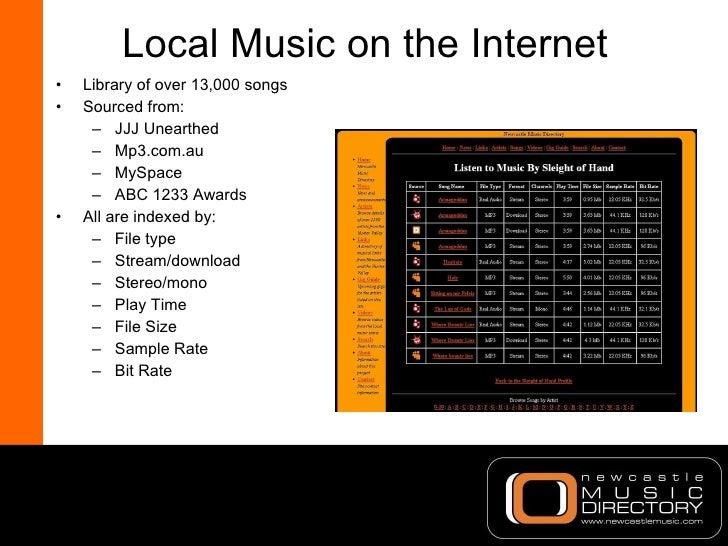 Local Music on the Internet <ul><li>Library of over 13,000 songs </li></ul><ul><li>Sourced from: </li></ul><ul><ul><li>JJJ...