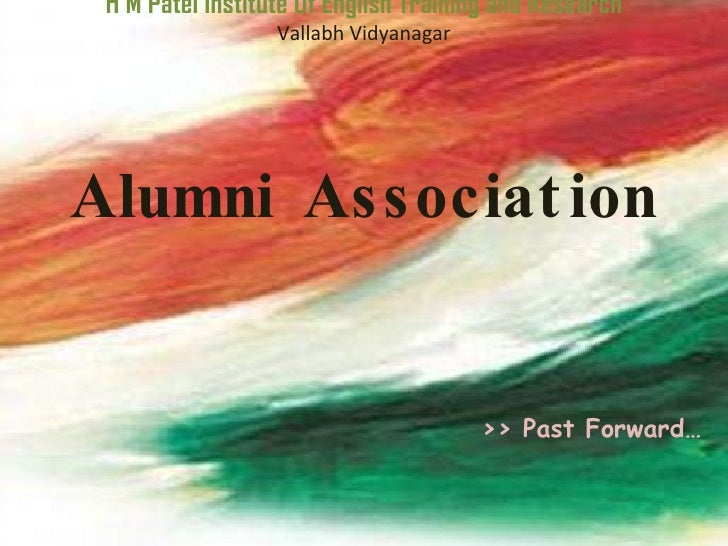 H M Patel Institute Of English Training and Research Vallabh Vidyanagar Alumni Association     >> Past Forward…