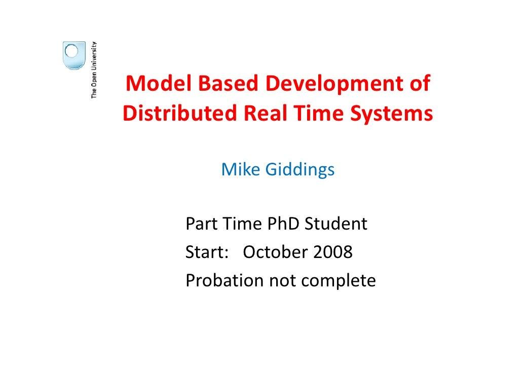 ModelBasedDevelopmentof DistributedRealTimeSystems           MikeGiddings       PartTimePhDStudent      Part Ti...
