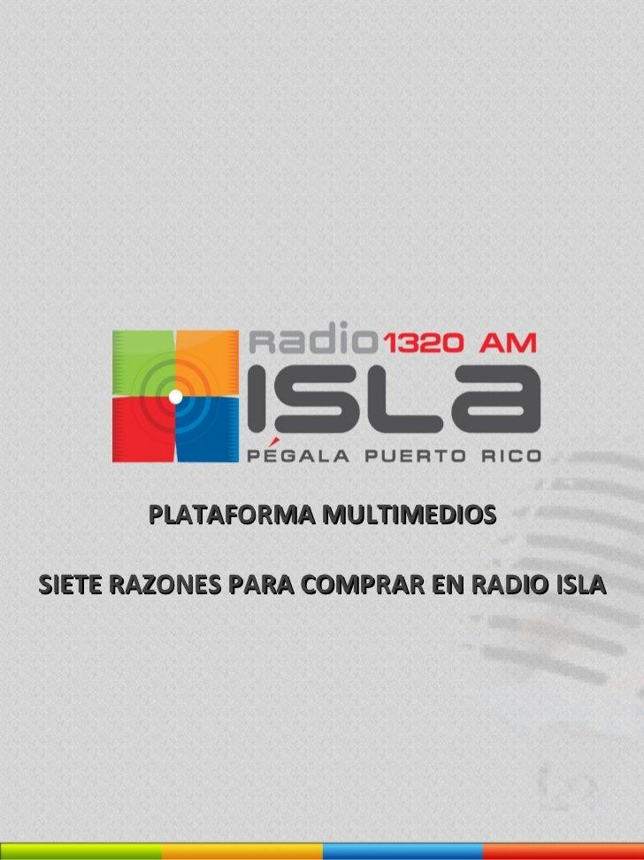 PLATAFORMA MULTIMEDIOS SIETE RAZONES PARA COMPRAR EN RADIO ISLA