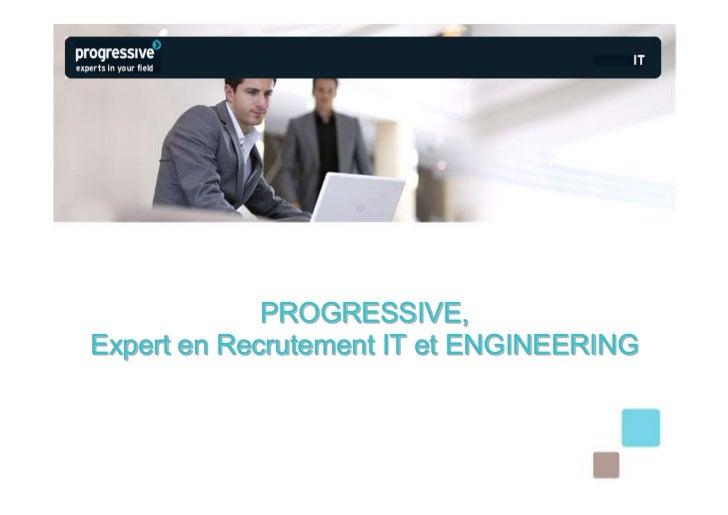 PROGRESSIVE,Expert en Recrutement IT et ENGINEERING