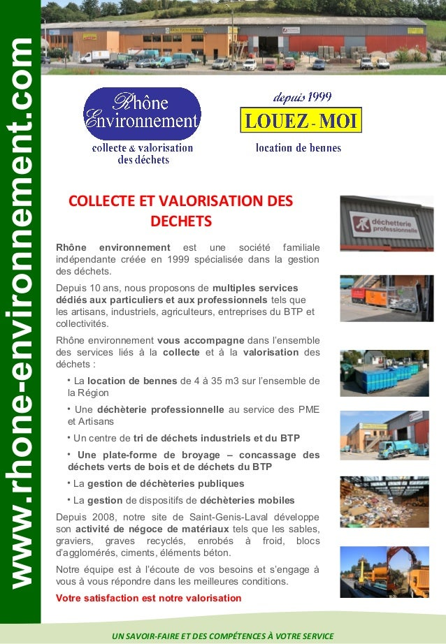 COLLECTE ET VALORISATION DESDECHETSwww.rhone-environnement.comUN SAVOIR-FAIRE ET DES COMPÉTENCES À VOTRE SERVICERhône envi...