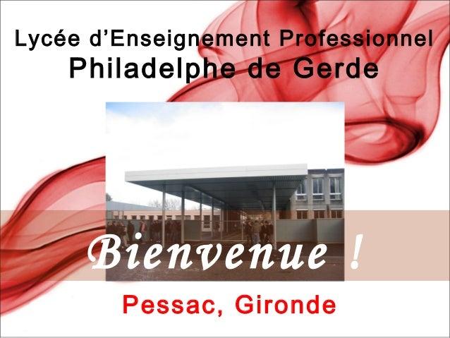 Lycée d'Enseignement ProfessionnelPhiladelphe de GerdePessac, GirondeBienvenue !