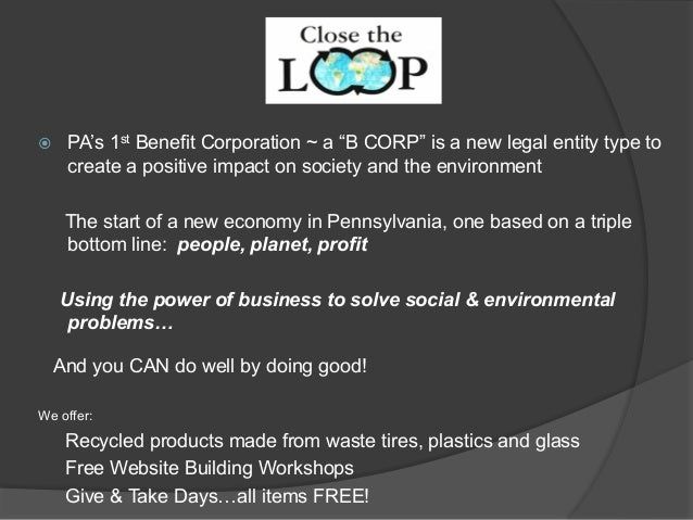 """ž PA's 1st Benefit Corporation ~ a """"B CORP"""" is a new legal entity type to create a positive impact on society and the envi..."""