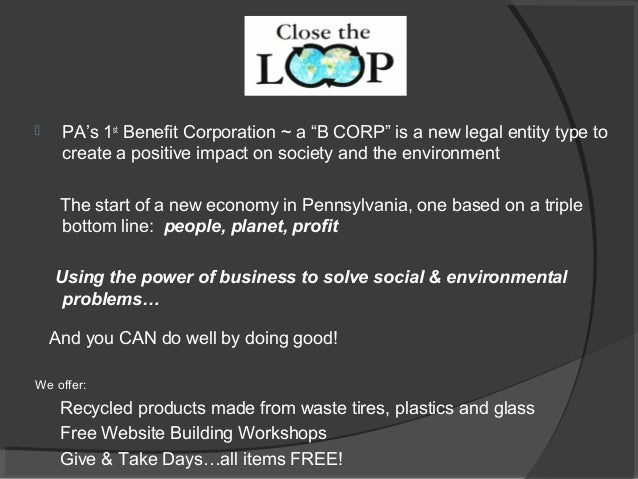 " PA's 1st Benefit Corporation ~ a ""B CORP"" is a new legal entity type to create a positive impact on society and the envi..."