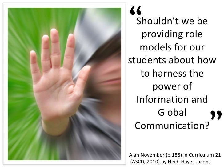 Shouldn't we be  providing role models for our students about how to harness the power of Information and Global Communica...
