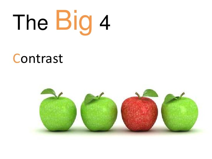 The Big 4<br />Contrast<br />