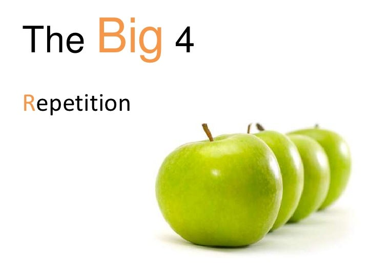 The Big 4<br />Repetition<br />
