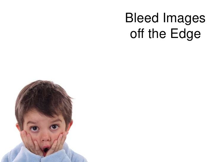 Bleed Images off the Edge<br />