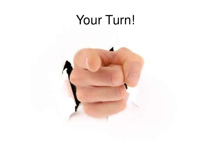 Your Turn!<br />