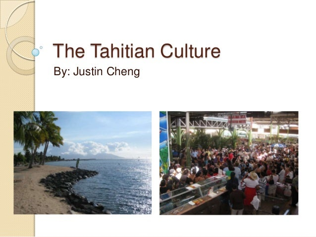 The Tahitian Culture By: Justin Cheng