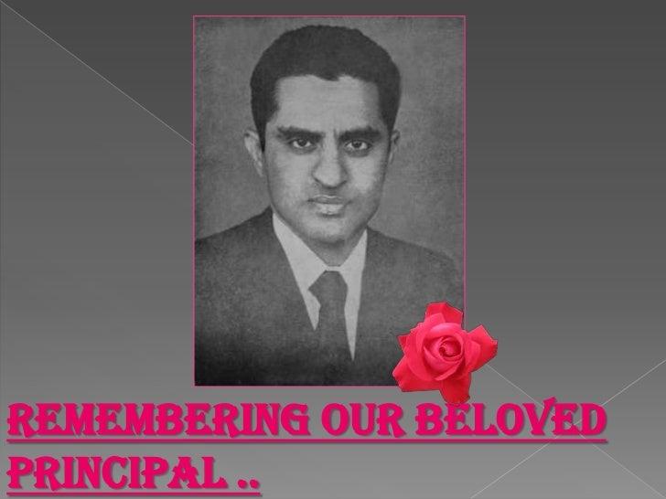 Remembering our belovedprincipal ..