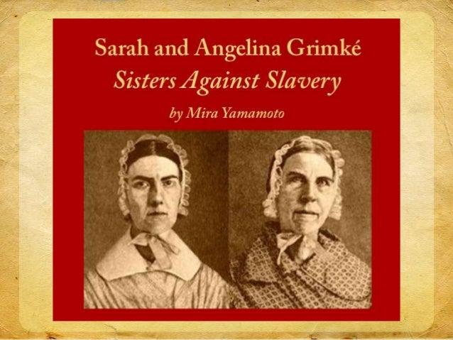Sarah and Angelina Grimké - Sisters Against Slavery