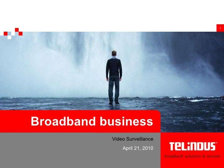 Broadband business Video Surveillance