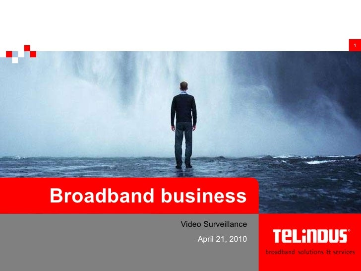 Broadband business Video Surveillance