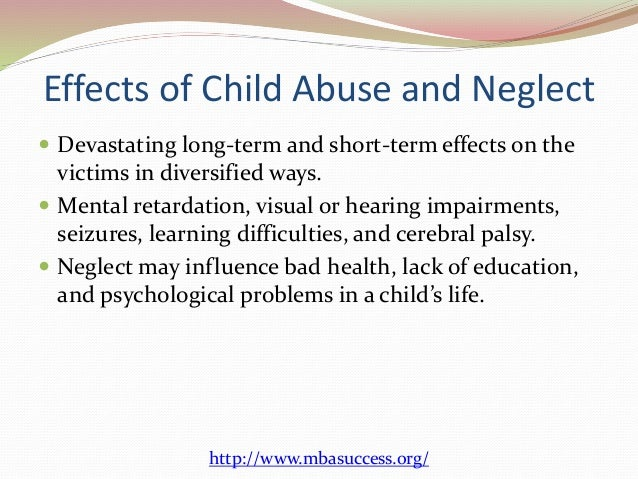 essay on causes and effects of child abuse Find physical abuse example essays, research papers, term papers, case   although this abuse doesn't come with visible harm, it still causes deep and  painful scars  1862 words - 8 pages how child abuse effects a student's  education to.