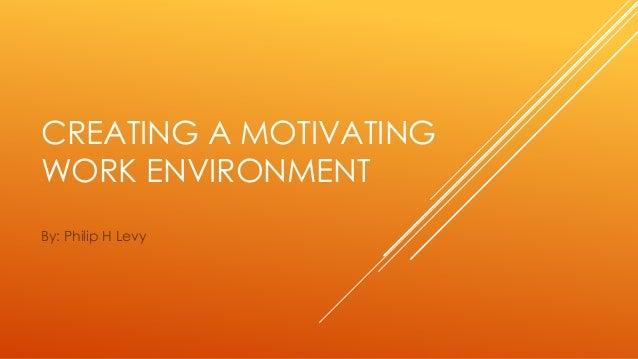 Creating a motivating environment