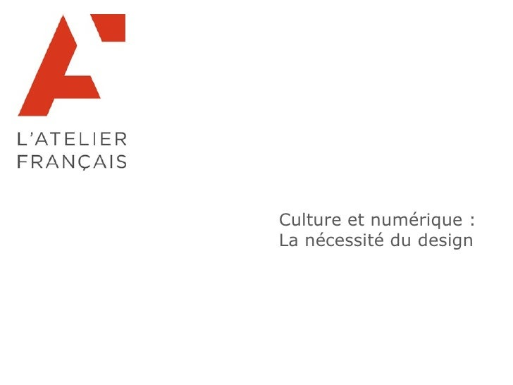 Culture et numérique :  La nécessité du design