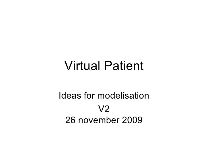 Virtual Patient Ideas for modelisation V2 26 november 2009