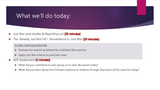 What we'll do today:  Just War case studies & Reporting out (50 minutes)  The 'Already, but Not Yet': Nonviolence vs. Ju...