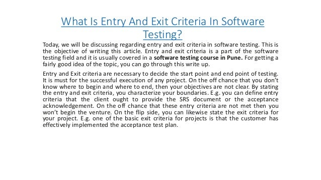 What Is Entry And Exit Criteria In Software Testing? Today, we will be discussing regarding entry and exit criteria in sof...