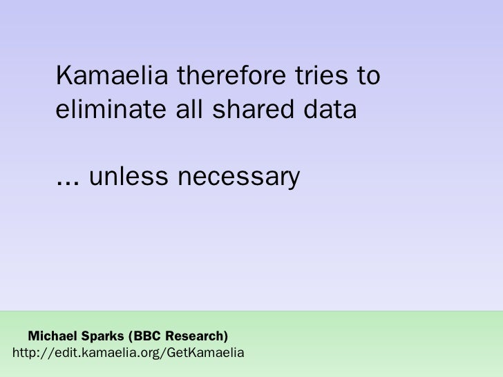 Sharing Data and Services Safely in Concurrent Systems using Kamaelia Slide 3