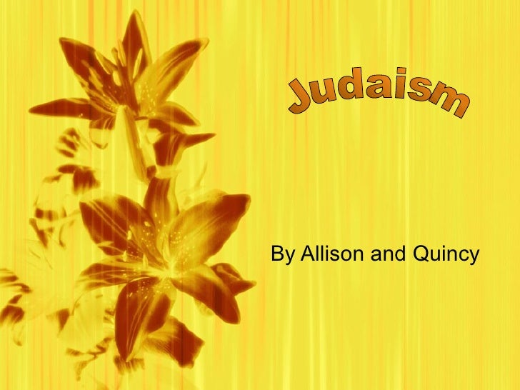 By Allison and Quincy Judaism