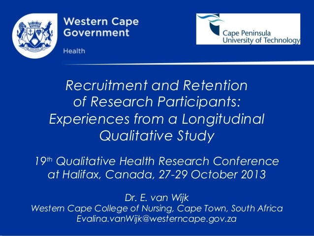 Recruitment and Retention of Research Participants: Experiences from a Longitudinal Qualitative Study 19th Qualitative Hea...
