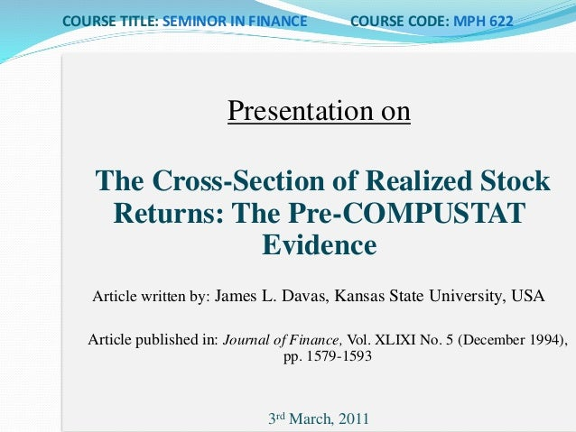 COURSE TITLE: SEMINOR IN FINANCE COURSE CODE: MPH 622 Presentation on The Cross-Section of Realized Stock Returns: The Pre...