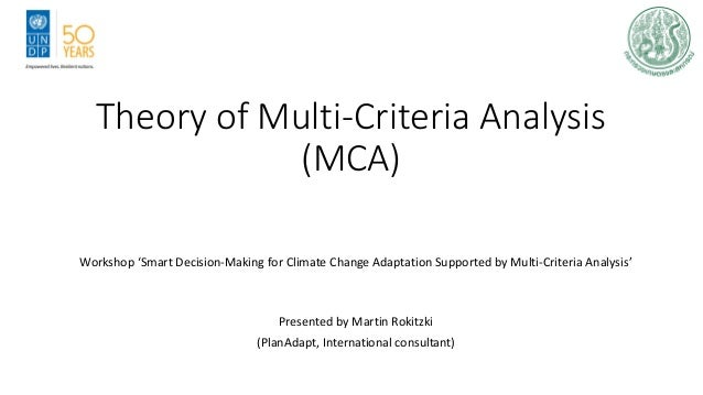 Theory of Multi-Criteria Analysis (MCA) Workshop 'Smart Decision-Making for Climate Change Adaptation Supported by Multi-C...