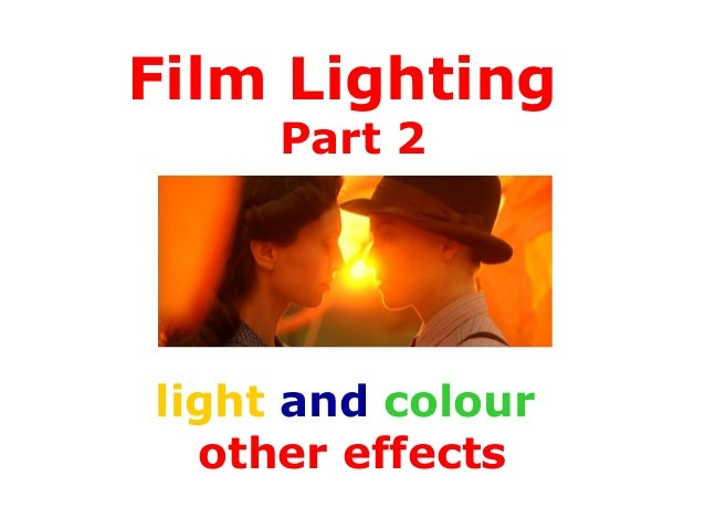 Film Lighting Part 2 light and colour other effects