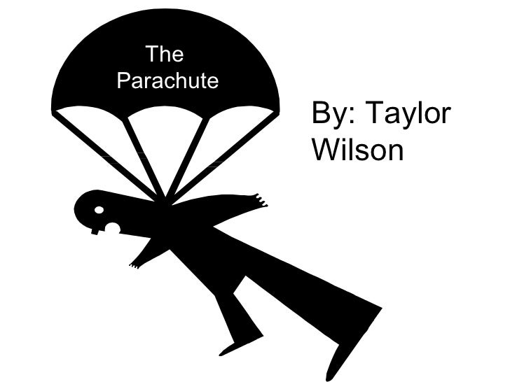 TheParachute            By: Taylor            Wilson