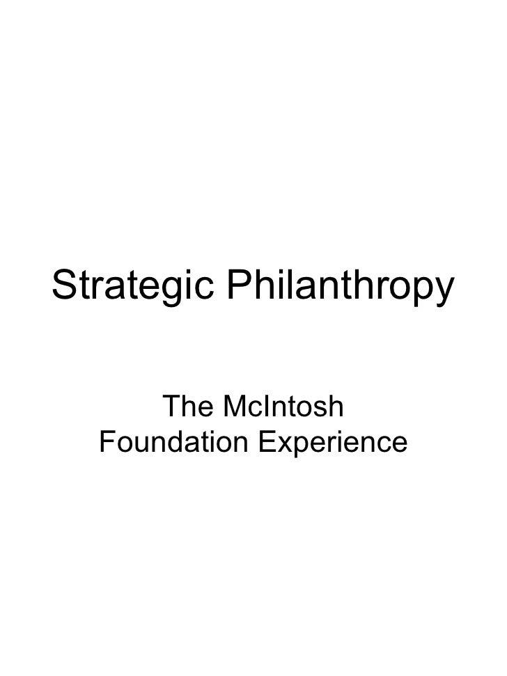 Strategic Philanthropy The McIntosh Foundation Experience