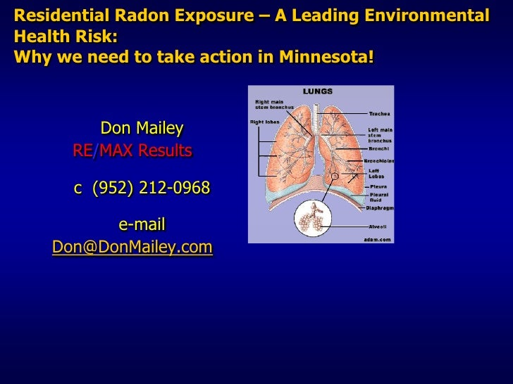 Residential Radon Exposure – A Leading Environmental Health Risk: Why we need to take action in Minnesota!<br />Don Mailey...